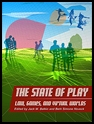 The State of Play: Law, Games and Virtual Worlds